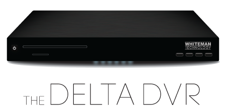 The Delta DVR from Whiteman Technologies